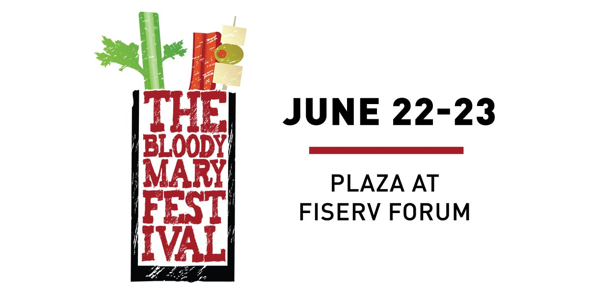 Best Bloody Mary Mix 2020 The Bloody Mary Festival   Wisconsin | Fiserv Forum