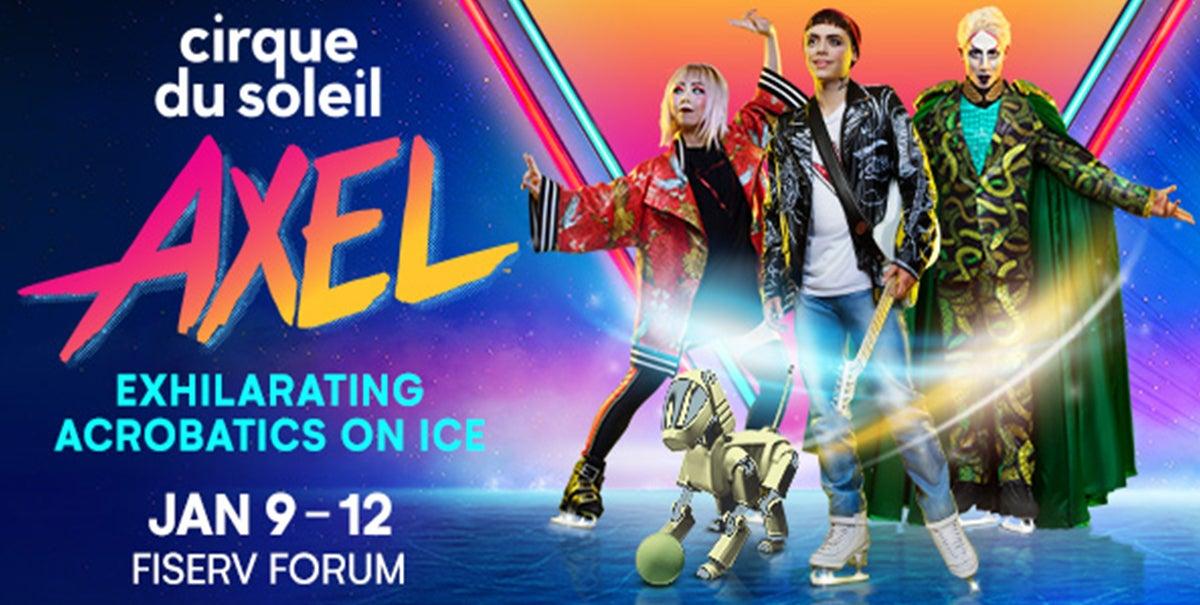 Cirque Du Soleil Axel Fiserv Forum